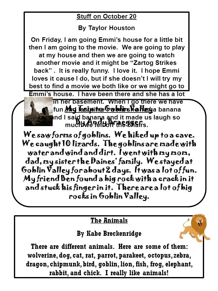 Stuff on October 20 By Taylor Houston On Friday, I am going Emmi's house for a little bit then I am going to the movie. We are going to play at my hou