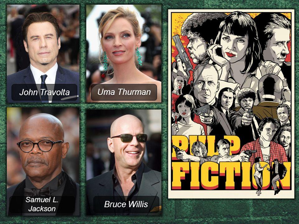 Uma Thurman Bruce Willis Samuel L. Jackson John Travolta