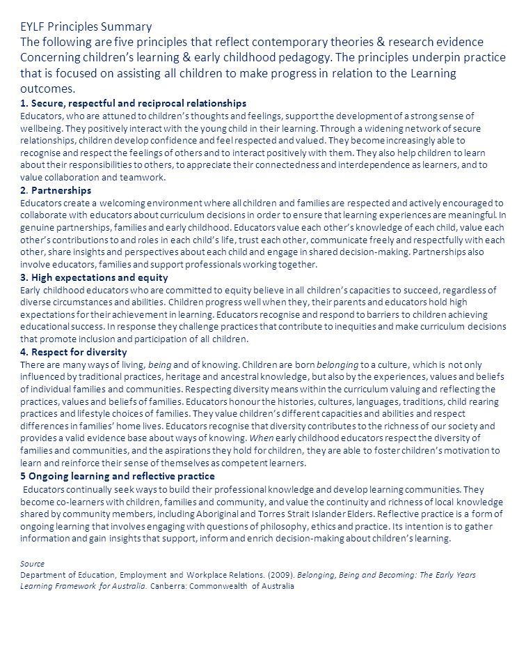 EYLF Principles Summary The following are five principles that reflect contemporary theories & research evidence Concerning children's learning & earl