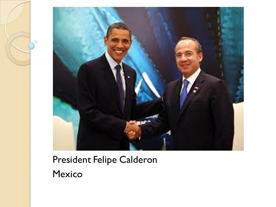 President Felipe Calderon Mexico