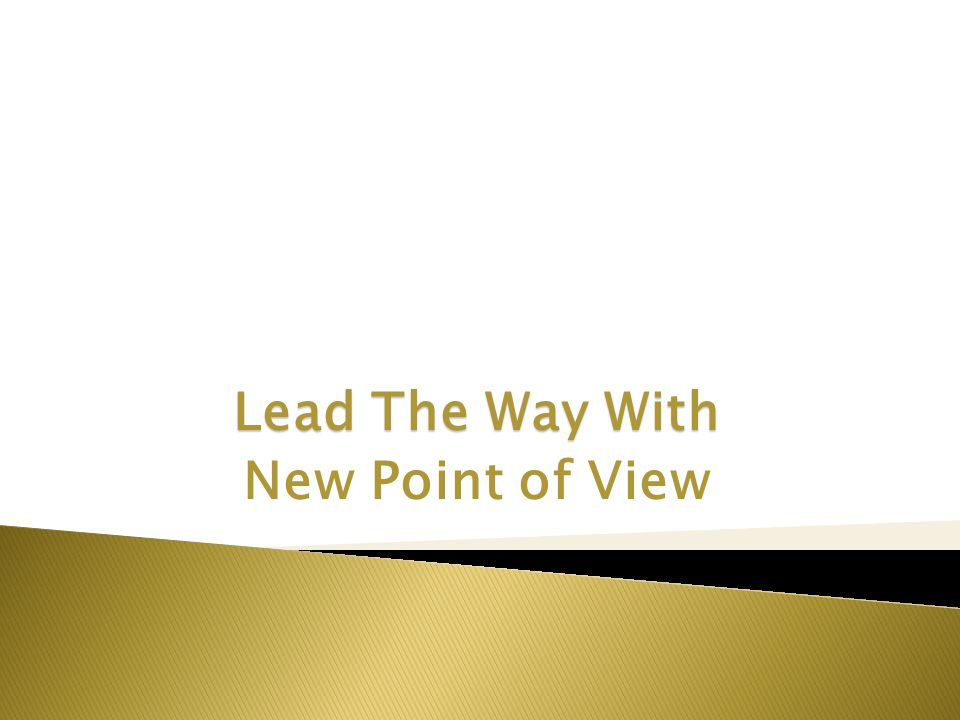 Lead The Way With New Point of View