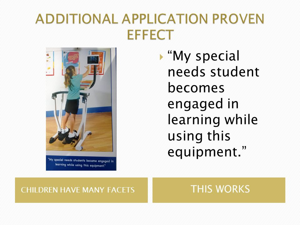 CHILDREN HAVE MANY FACETS THIS WORKS  My special needs student becomes engaged in learning while using this equipment.