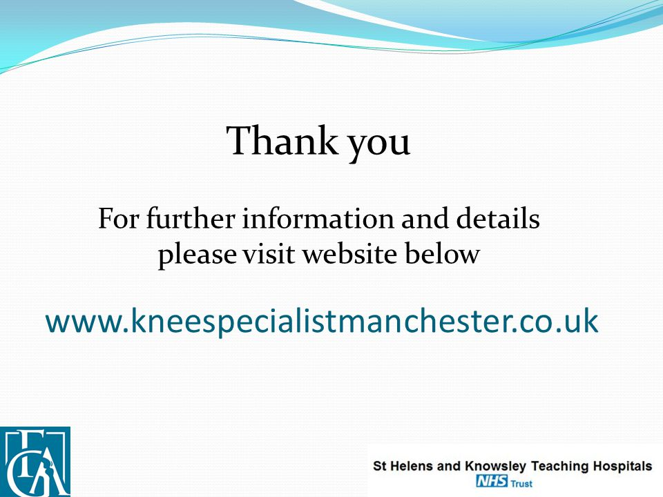 www.kneespecialistmanchester.co.uk Thank you For further information and details please visit website below