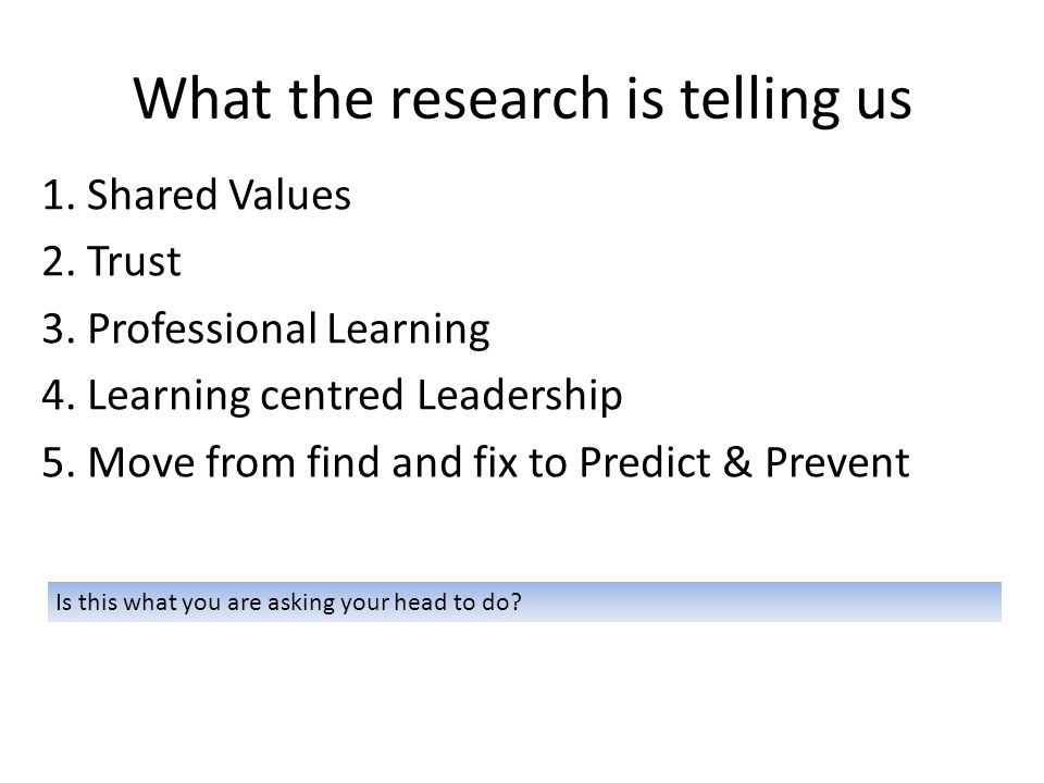 What the research is telling us 1. Shared Values 2.