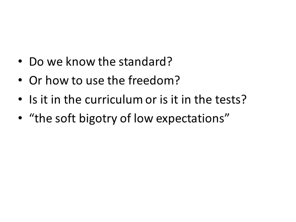 Do we know the standard. Or how to use the freedom.