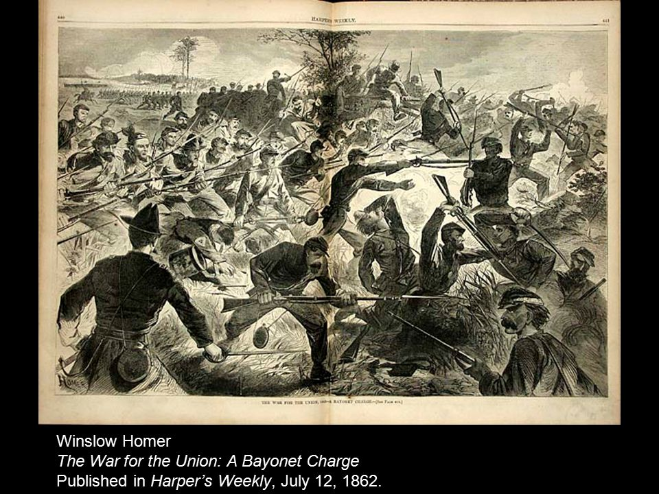 Winslow Homer The War for the Union: A Bayonet Charge Published in Harper's Weekly, July 12, 1862.