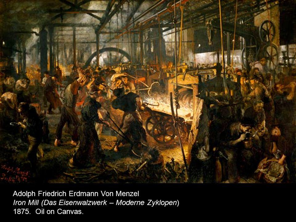 Adolph Friedrich Erdmann Von Menzel Iron Mill (Das Eisenwalzwerk – Moderne Zyklopen) 1875.