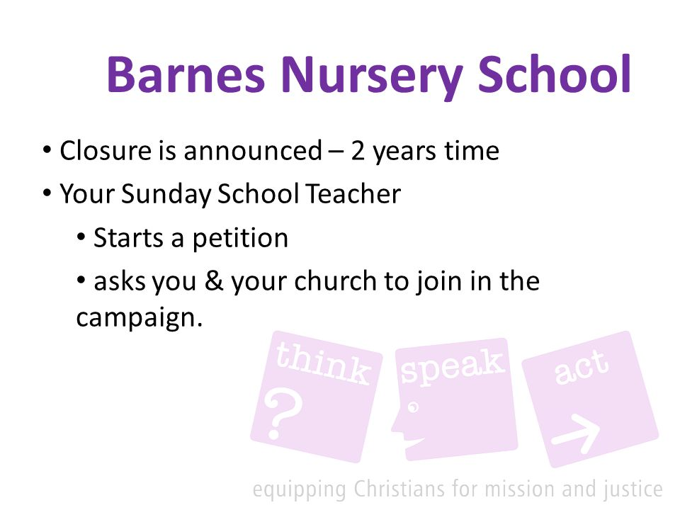 Barnes Nursery School Closure is announced – 2 years time Your Sunday School Teacher Starts a petition asks you & your church to join in the campaign.