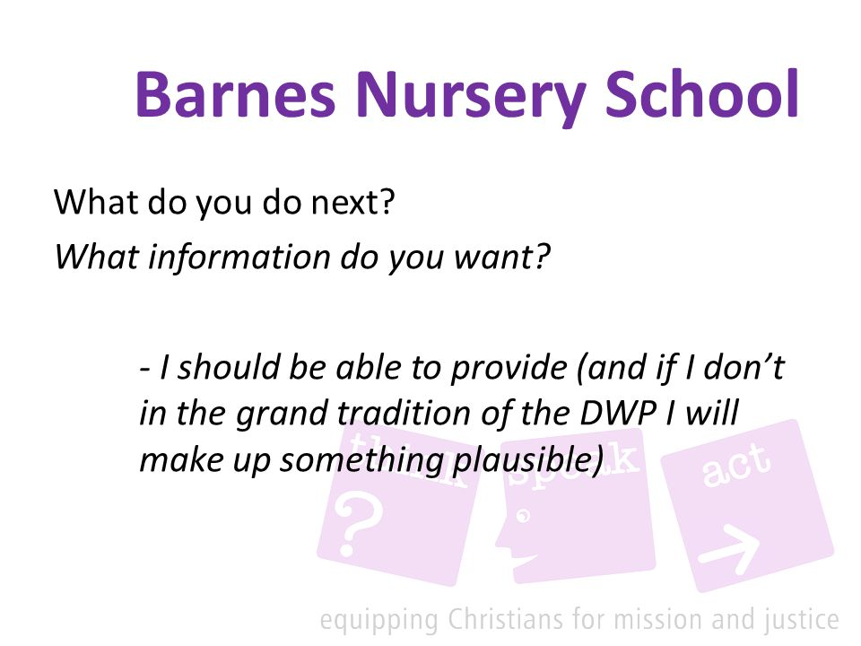 Barnes Nursery School What do you do next.What information do you want.