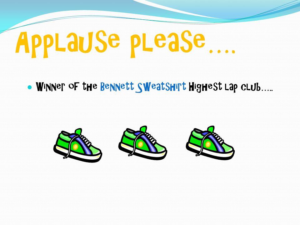 Applause please…. Winner of the Bennett Sweatshirt Highest lap club…..