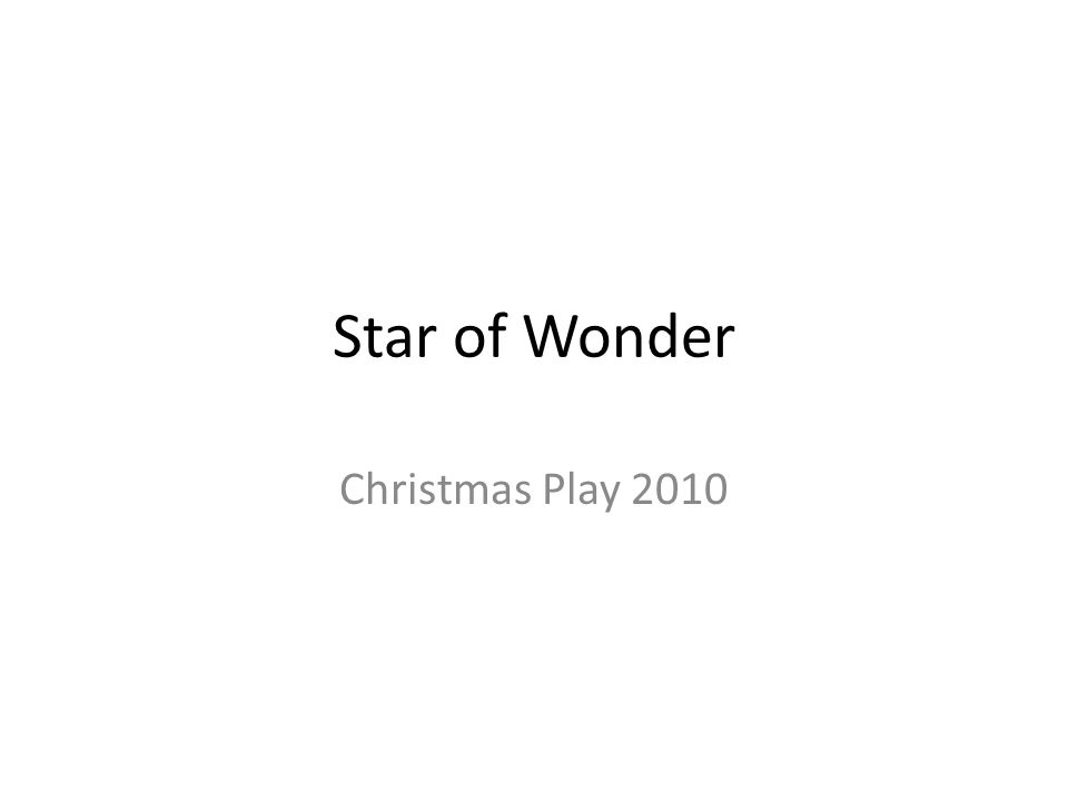 Star of Wonder Christmas Play 2010