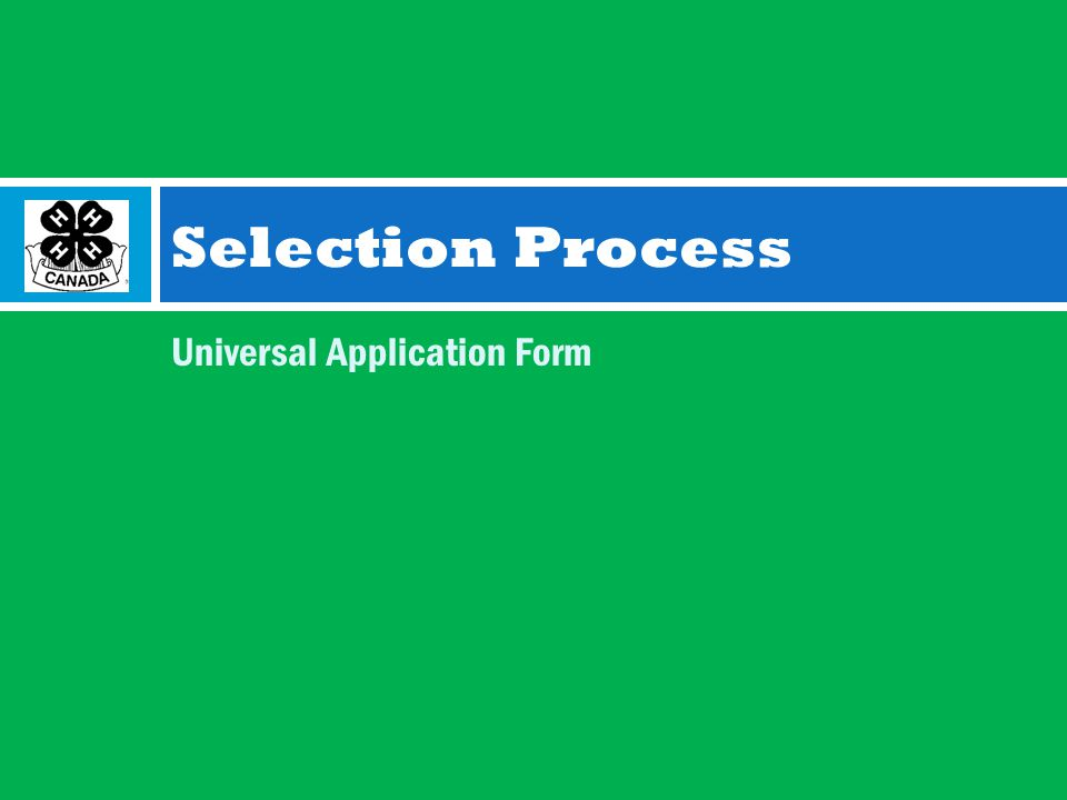 Universal Application Form Selection Process