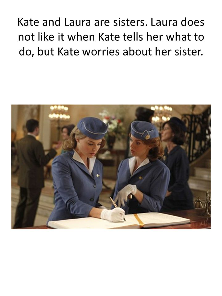 Kate and Laura are sisters.