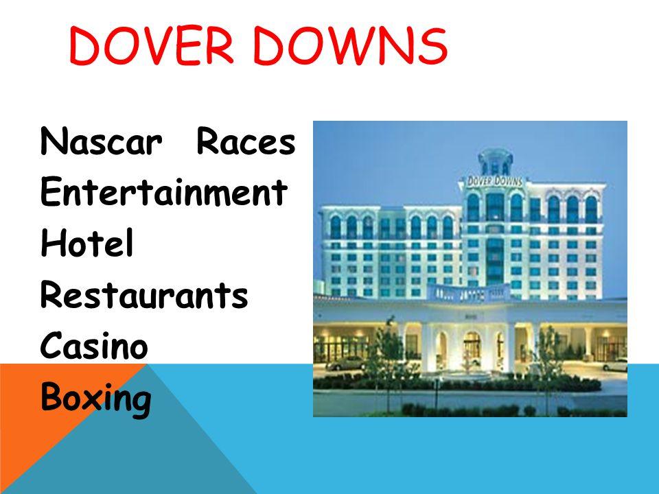 DOVER DOWNS Nascar Races Entertainment Hotel Restaurants Casino Boxing
