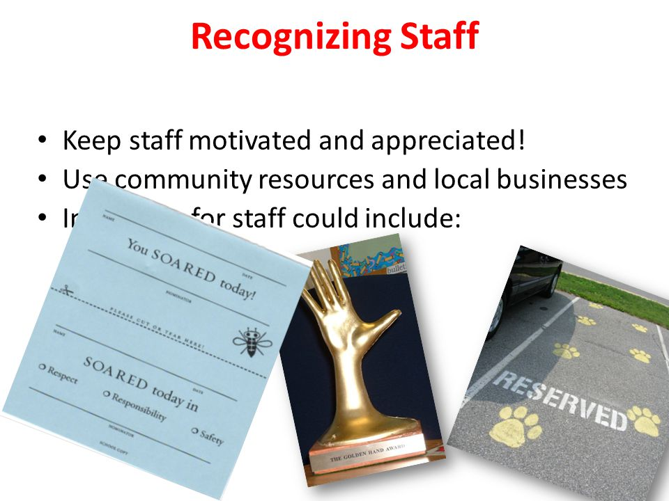 Recognizing Staff Keep staff motivated and appreciated.