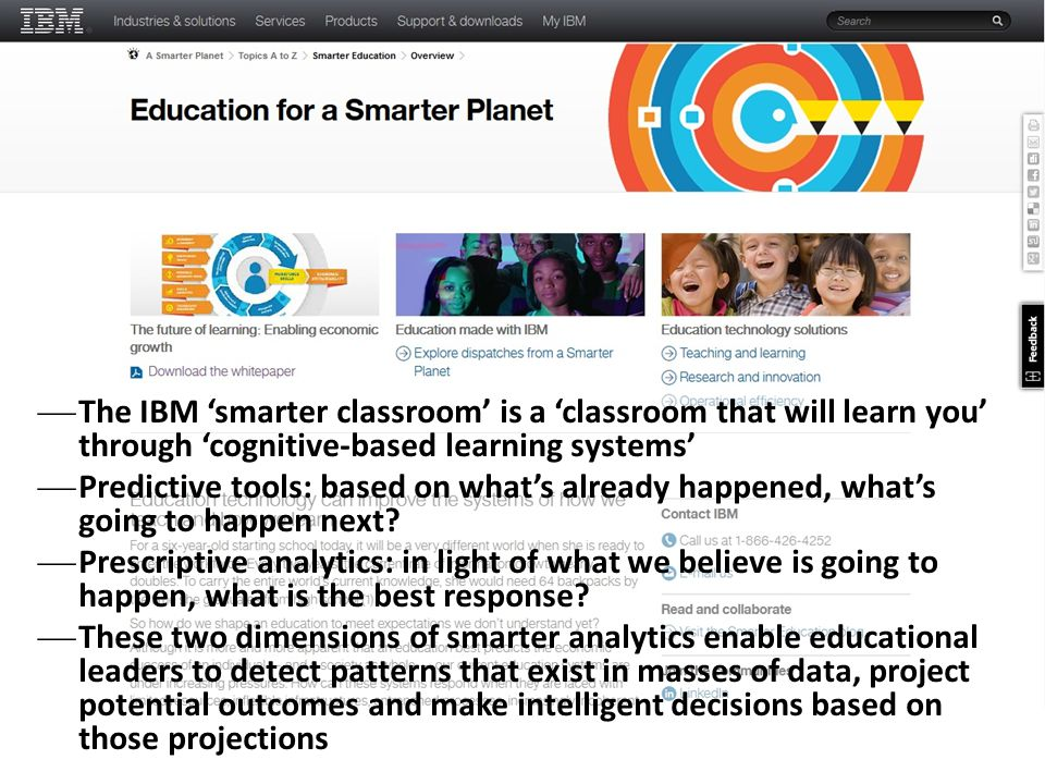  The IBM 'smarter classroom' is a 'classroom that will learn you' through 'cognitive-based learning systems'  Predictive tools: based on what's alre