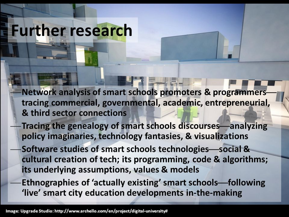 Further research  Network analysis of smart schools promoters & programmers  tracing commercial, governmental, academic, entrepreneurial, & third se