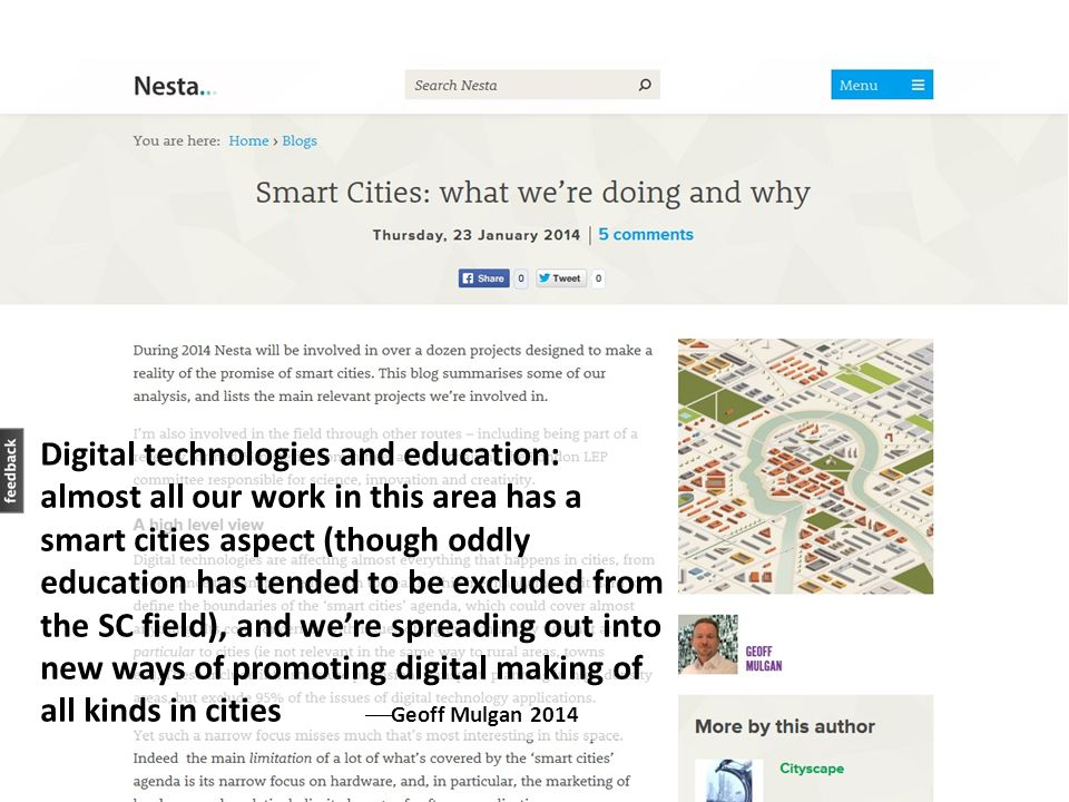 Digital technologies and education: almost all our work in this area has a smart cities aspect (though oddly education has tended to be excluded from