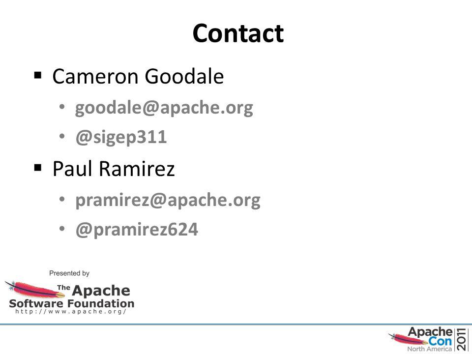 Contact  Cameron Goodale goodale@apache.org @sigep311  Paul Ramirez pramirez@apache.org @pramirez624