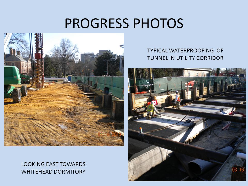 PROGRESS PHOTOS LOOKING EAST TOWARDS WHITEHEAD DORMITORY TYPICAL WATERPROOFING OF TUNNEL IN UTILITY CORRIDOR