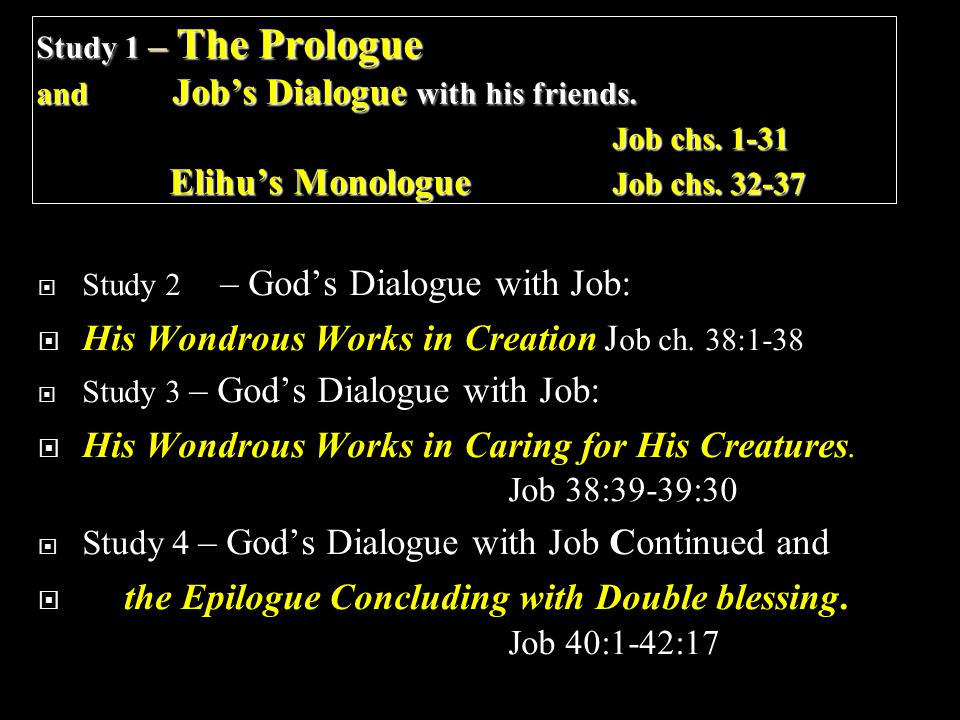 Study 1 – The Prologue and Job's Dialogue with his friends.
