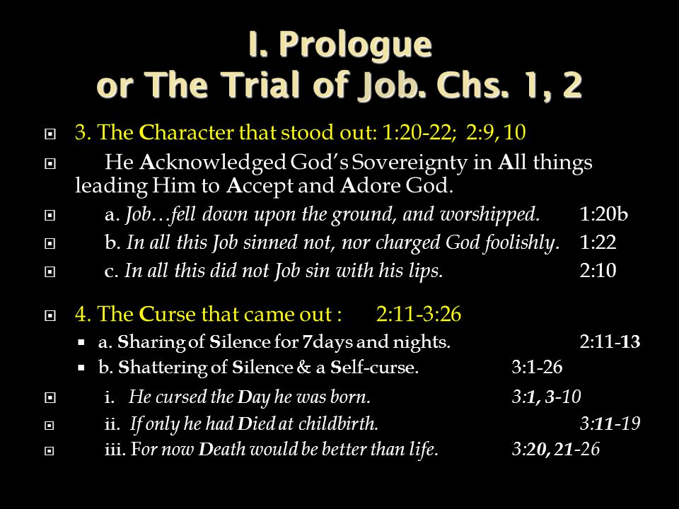 I. Prologue or The Trial of Job. Chs. 1, 2  3.