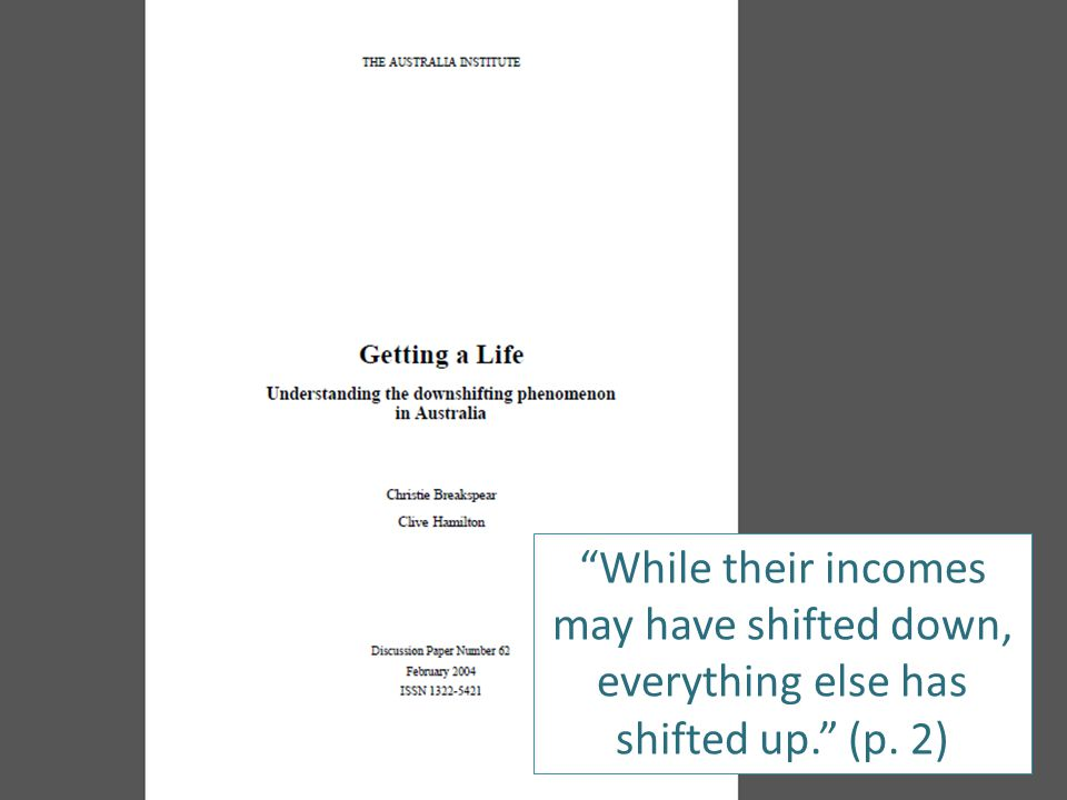 """""""While their incomes may have shifted down, everything else has shifted up."""" (p. 2)"""
