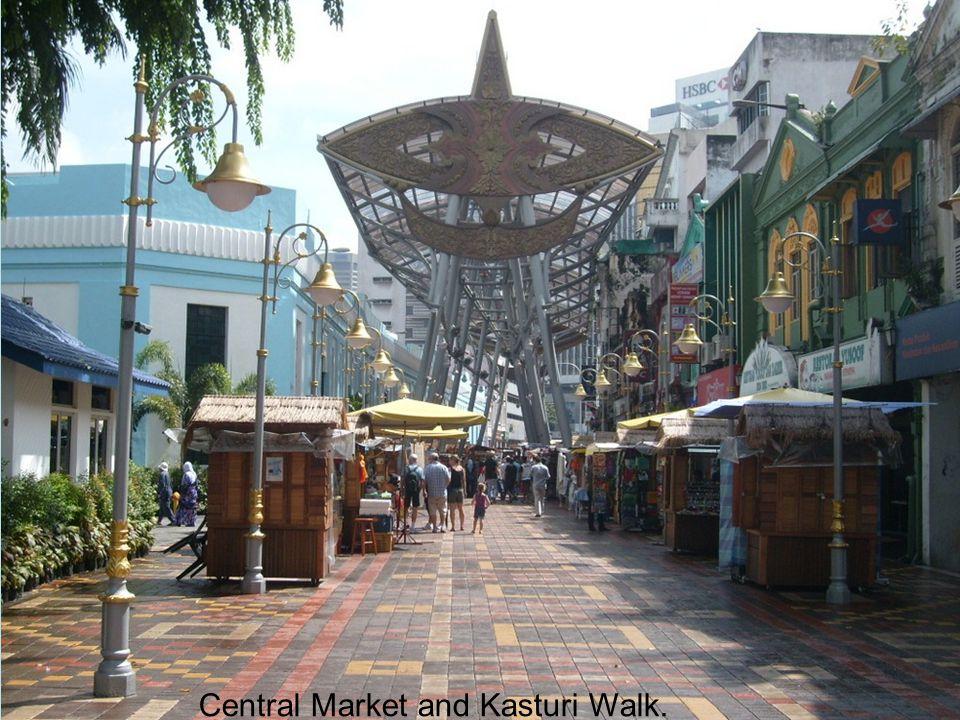 Central Market and Kasturi Walk.