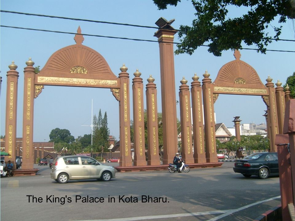The King s Palace in Kota Bharu.