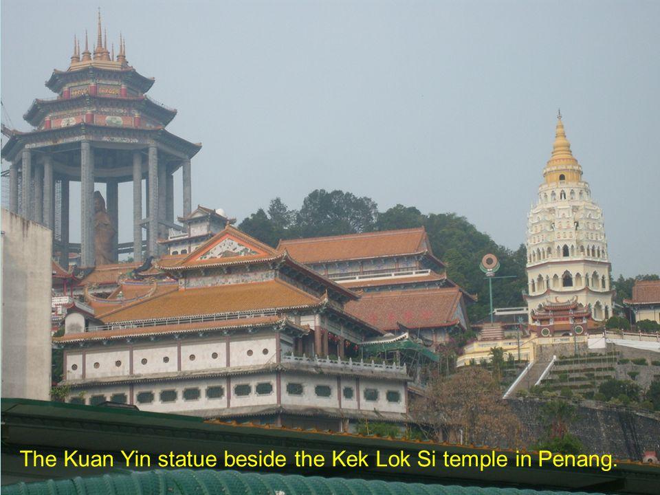 The Kuan Yin statue beside the Kek Lok Si temple in Penang.