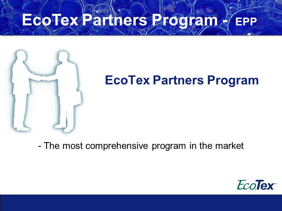 EcoTex Partners Program - EPP - The most comprehensive program in the market EcoTex Partners Program