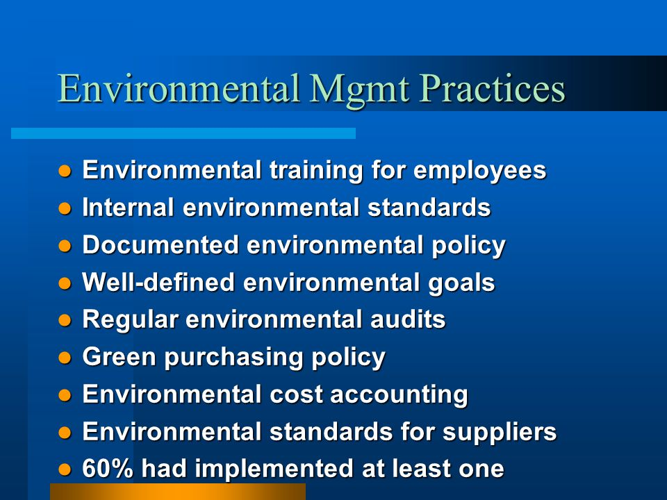 Environmental Mgmt Practices Environmental training for employees Environmental training for employees Internal environmental standards Internal envir