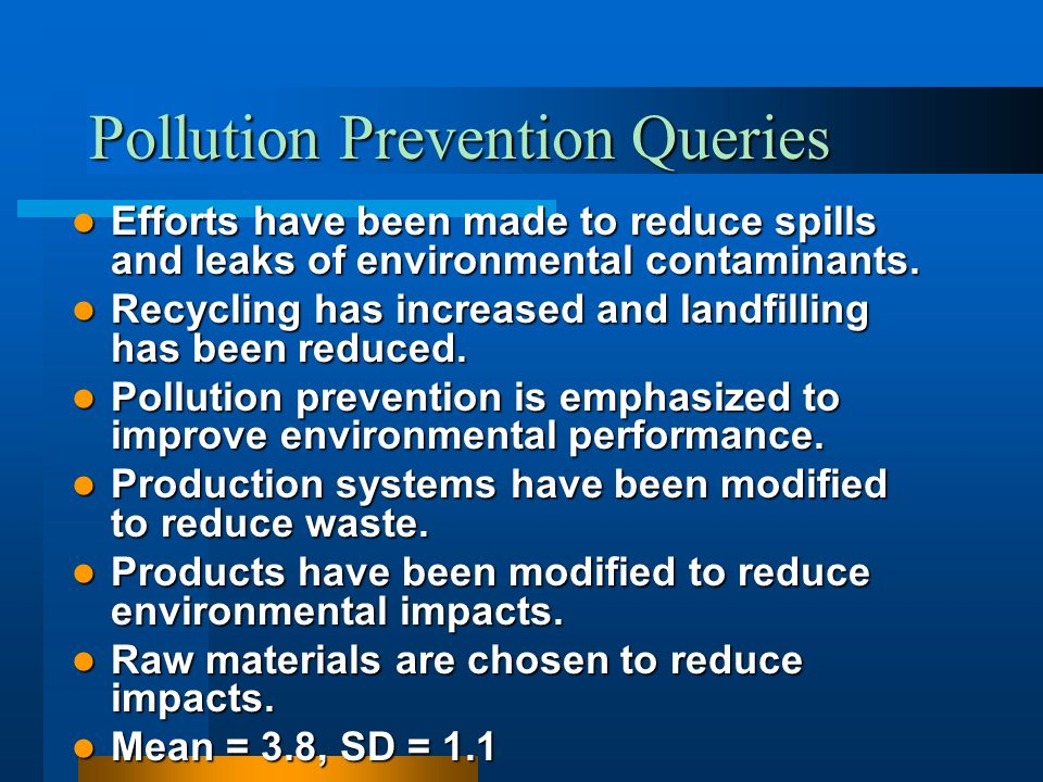 Pollution Prevention Queries Efforts have been made to reduce spills and leaks of environmental contaminants. Efforts have been made to reduce spills