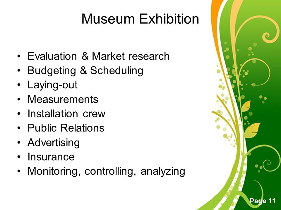 Free Powerpoint Templates Page 11 Museum Exhibition Evaluation & Market research Budgeting & Scheduling Laying-out Measurements Installation crew Publ