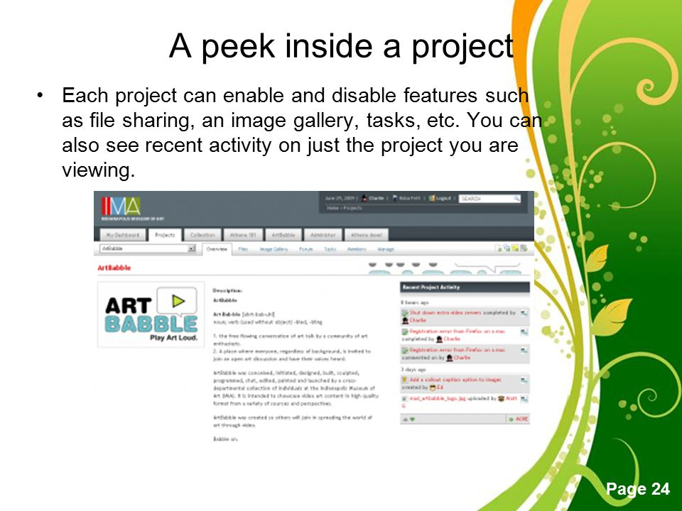 Free Powerpoint Templates Page 24 A peek inside a project Each project can enable and disable features such as file sharing, an image gallery, tasks,