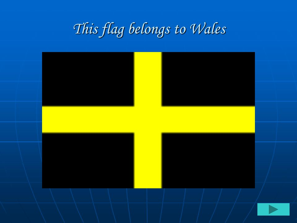 This flag belongs to Wales