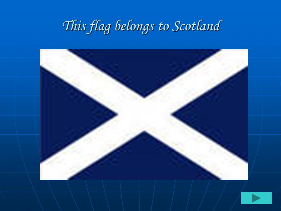 This flag belongs to Scotland