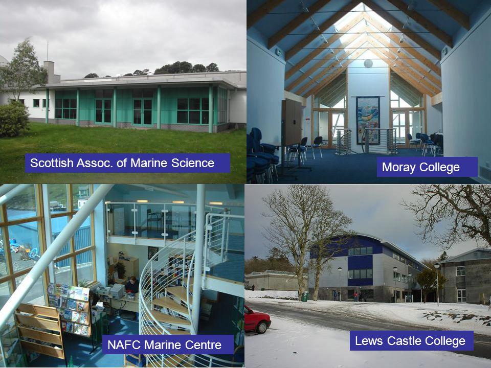 Scottish Assoc. of Marine Science Moray College Lews Castle College NAFC Marine Centre
