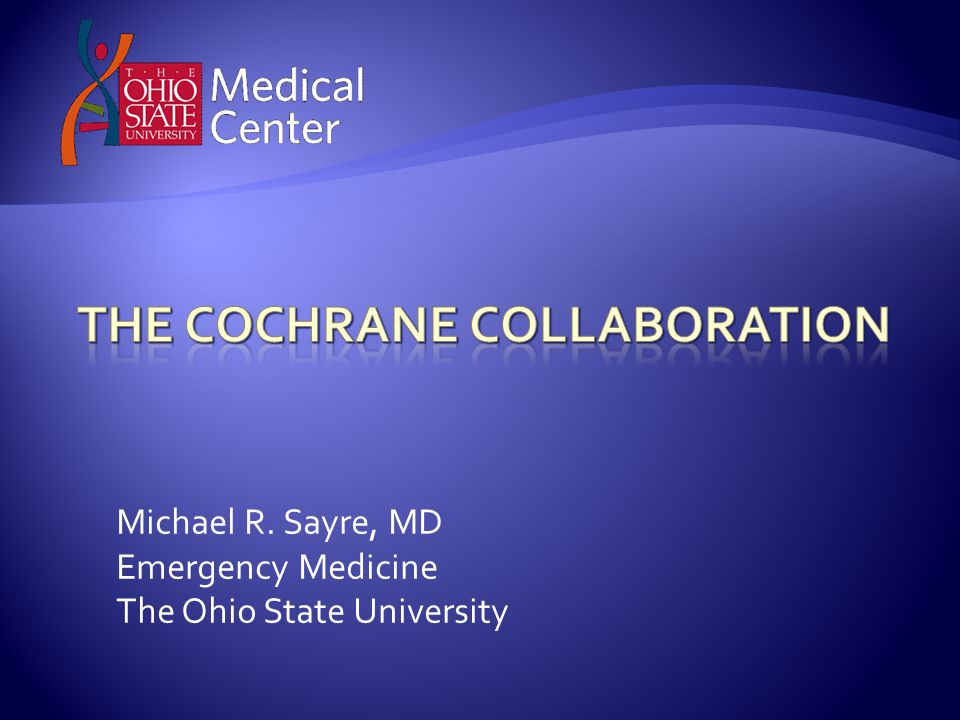 Michael R. Sayre, MD Emergency Medicine The Ohio State University