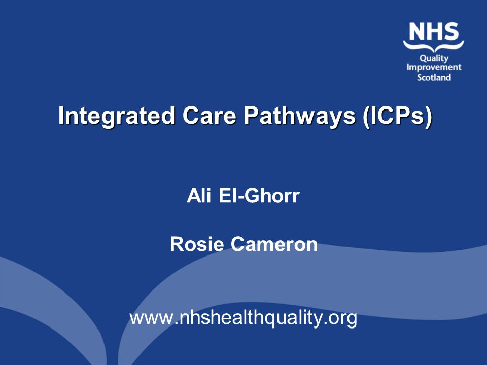 Overview Background What are ICPs NHS QIS Work Programme Results of scoping exercise