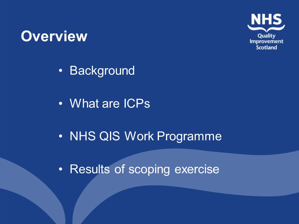 Implementation –Clinical Leadership –Management support –Whole system acceptance –Reduced duplication of records –Ease of use –One person responsible for each ICP –Simple variation tracking –Continued education programme