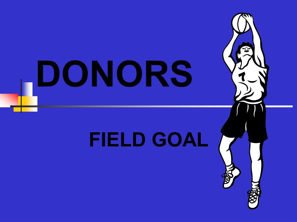 DONORS FIELD GOAL