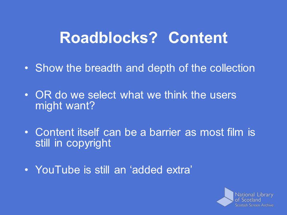 Roadblocks.