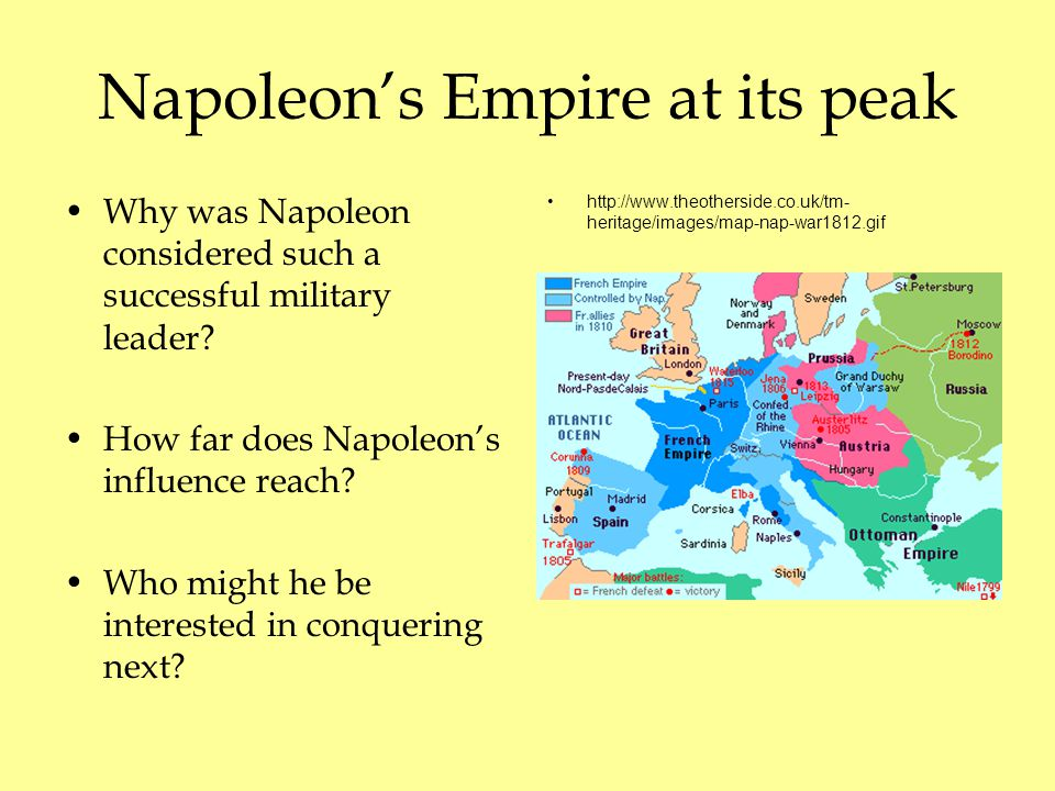 Napoleon's Empire at its peak Why was Napoleon considered such a successful military leader.