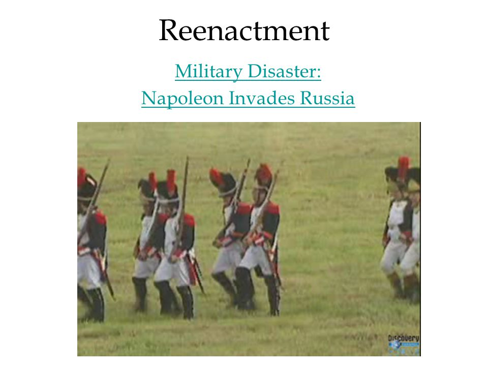Reenactment Military Disaster: Napoleon Invades Russia