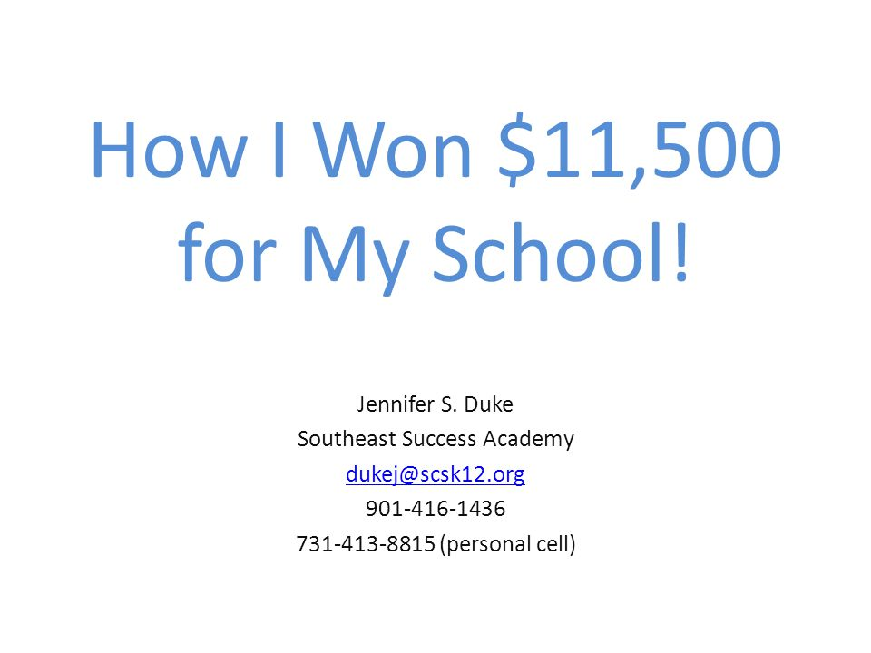 How I Won $11,500 for My School. Jennifer S.
