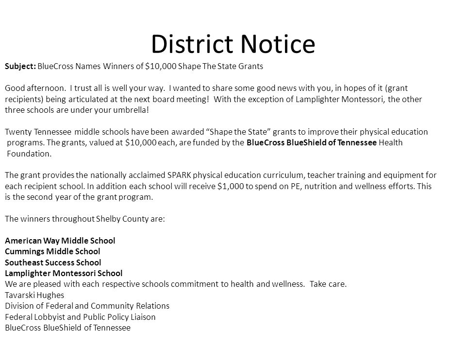 District Notice Subject: BlueCross Names Winners of $10,000 Shape The State Grants Good afternoon.