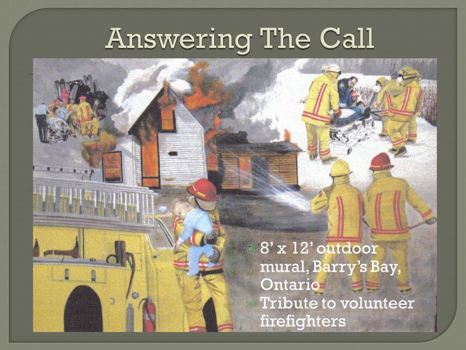  8' x 12' outdoor mural, Barry's Bay, Ontario  Tribute to volunteer firefighters