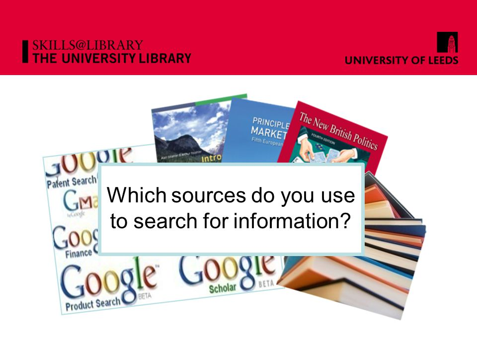 Which sources do you use to search for information