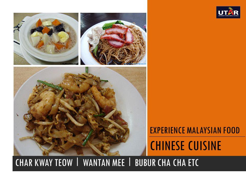 EXPERIENCE MALAYSIAN FOOD CHINESE CUISINE CHAR KWAY TEOW I WANTAN MEE I BUBUR CHA CHA ETC